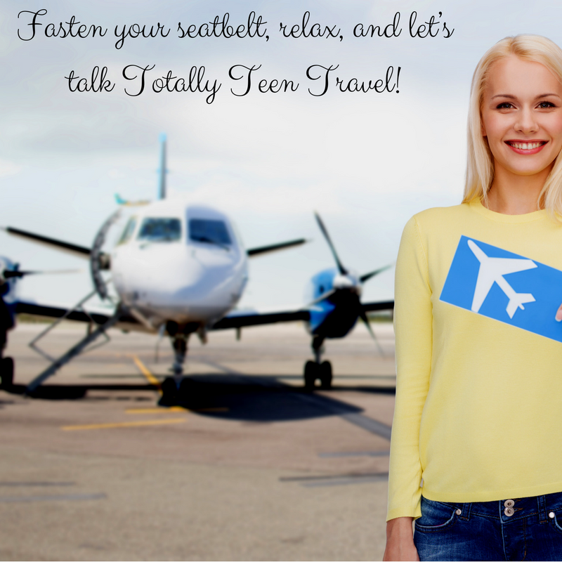 Fasten Your Seatbelts Teen Travel
