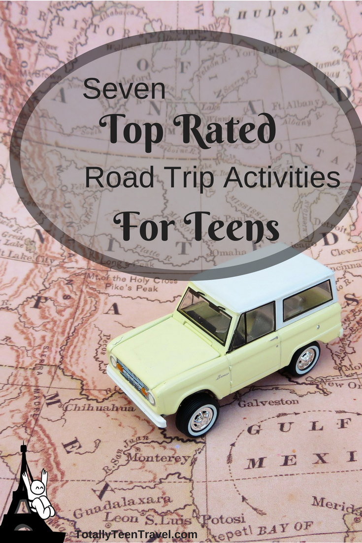 Seven Top Rated Road Trip Activities For Teens Totally Teen Travel